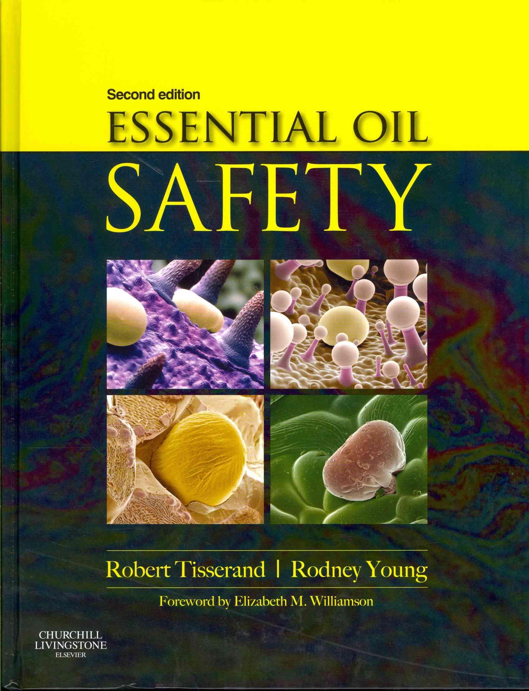 Essential Oil Safety By Tisserand, Robert