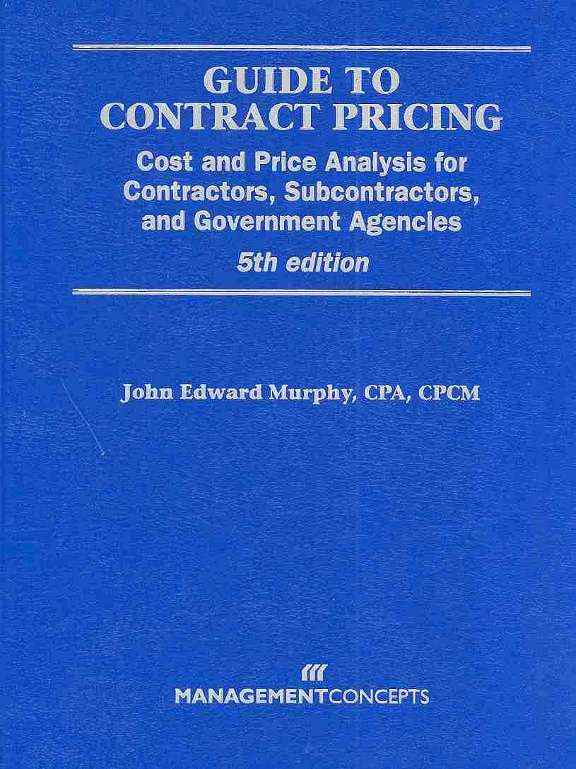 Guide To Contract Pricing By Murphy, John Edward