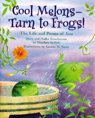Cool Melons - Turn To Frogs! By Gollub, Matthew/ Stone, Kazuko G. (ILT)